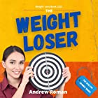 Weight Loss Book 2021 - The Weightloser: How to Lose Weight Well - Small Everyday Changes with Big Results (The Healthy Orang