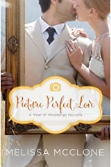 Picture Perfect Love: A June Wedding Story (A Year of Weddings Novella Book 7) Kindle Edition