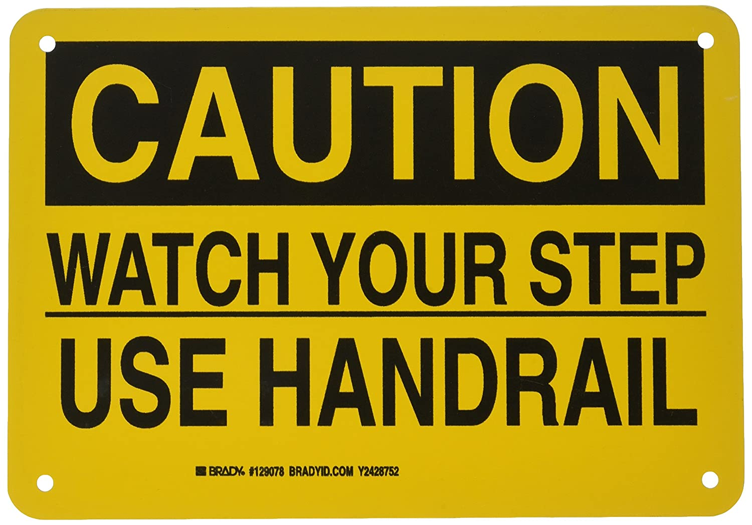 Black on Yellow LegendWatch Your Step Use Handrail 7 Height 10 Width 10 Width Brady 129078 Machine and Operational Sign 7 Height LegendWatch Your Step Use Handrail
