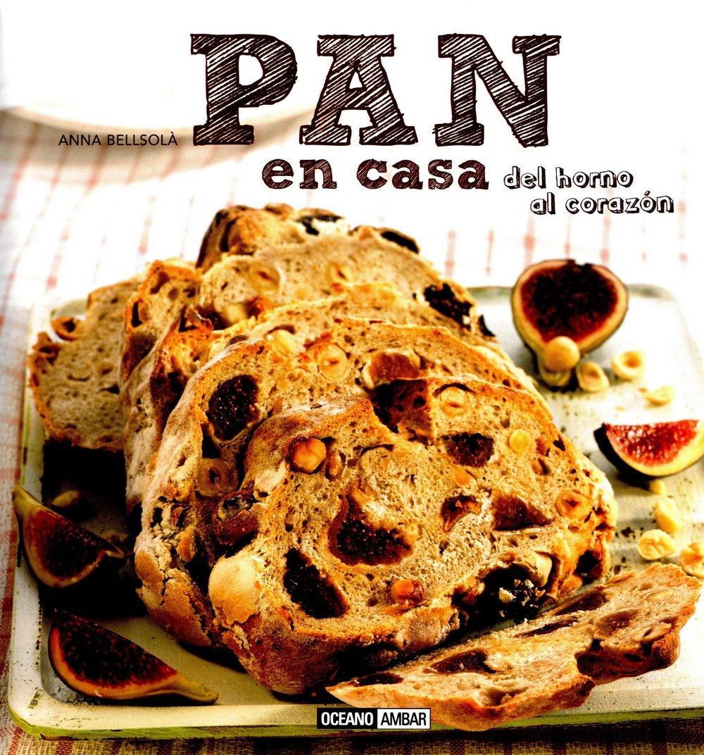 Pan En Casa (Ilustrados / Cocina): Amazon.es: Anna Bellsolà: Libros