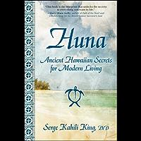 Huna: Ancient Hawaiian Secrets for Modern Living (English Edition)