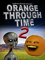 Annoying Orange Through Time #2: Goliath, Newton, Area 51
