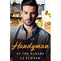 Handyman at the Bakery: Mouth-Watering, Bite-Size MM Romance with Piping Hot Men That Are Sure to Make Your Dough Rise…