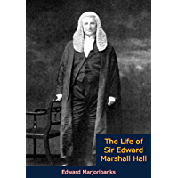 The Life of Sir Edward Marshall Hall