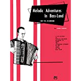 Palmer-Hughes Accordion Course Melodic Adventures in Bass-Land: A Collection of Popular Melodies Designed to Guide the Accord