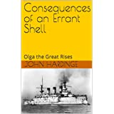 Consequences of an Errant Shell: Olga the Great Rises