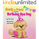 Goldy the Puppy and the Birthday Spa Day: (Goldy the Puppy Book 3)