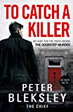 To Catch A Killer - My Hunt for the Truth Behind the Doorstep Murder (English Edition)