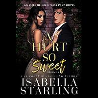 A Hurt So Sweet Volume Three: A Dark High School Bully Romance (Elite of Eden Falls Prep Book 3) (English Edition)