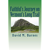 Faithful's Journey on Vermont's Long Trail (with Color Pictures)