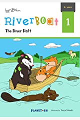 The River Raft: Teach Your Children Friendship (Riverboat Series Chapter Books Book 1) Kindle Edition