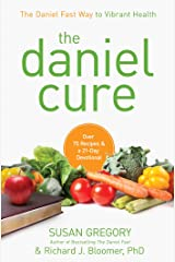 The Daniel Cure: The Daniel Fast Way to Vibrant Health Kindle Edition