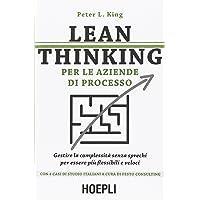 Lean thinking per le aziende di processo. Gestire la complessità senza sprechi per essere più flessibili e veloci