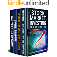 STOCK MARKET INVESTING FOR BEGINNERS: 4 BOOKS IN 1: Options Trading for Beginners Crash Course - Swing trading Day Trading Options