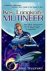 Kris Longknife: Mutineer (Kris Longknife Series Book 1) Kindle Edition