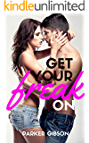 Get Your Freak On: Drunk In Love With the Bartender (Screaming Orgasms Book 1)