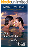 Flowers On The Wall (Hart Of Rock And Roll Book 1)