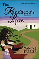 The Ranchero's Love (Land of Promise Book 2) Kindle Edition