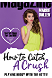 Playing Hooky with the Hottie (How to Catch a Crush Book 3)