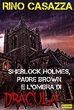 Sherlock Holmes, Padre Brown e l'ombra di Dracula (Gli apocrifi)