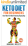 Keto Diet For Beginners: Start Burn Fat Now! A Journey Day By Day