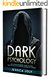 Dark Psychology: The Ultimate Beginner's Guide to Learn Dark Psychology Methods and Prevent Oneself