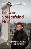 Ich war Staatsfeind Nr. 1: Als Fluchthelfer auf der Todesliste der Stasi (German Edition)
