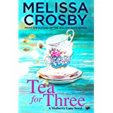 Tea for Three: A heartwarming story about life, love, and true friendship (A Mulberry Lane Novel Book 1)