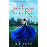 The Cure: A Young Adult Dystopian Novel (The Cure Chronicles Book 1)