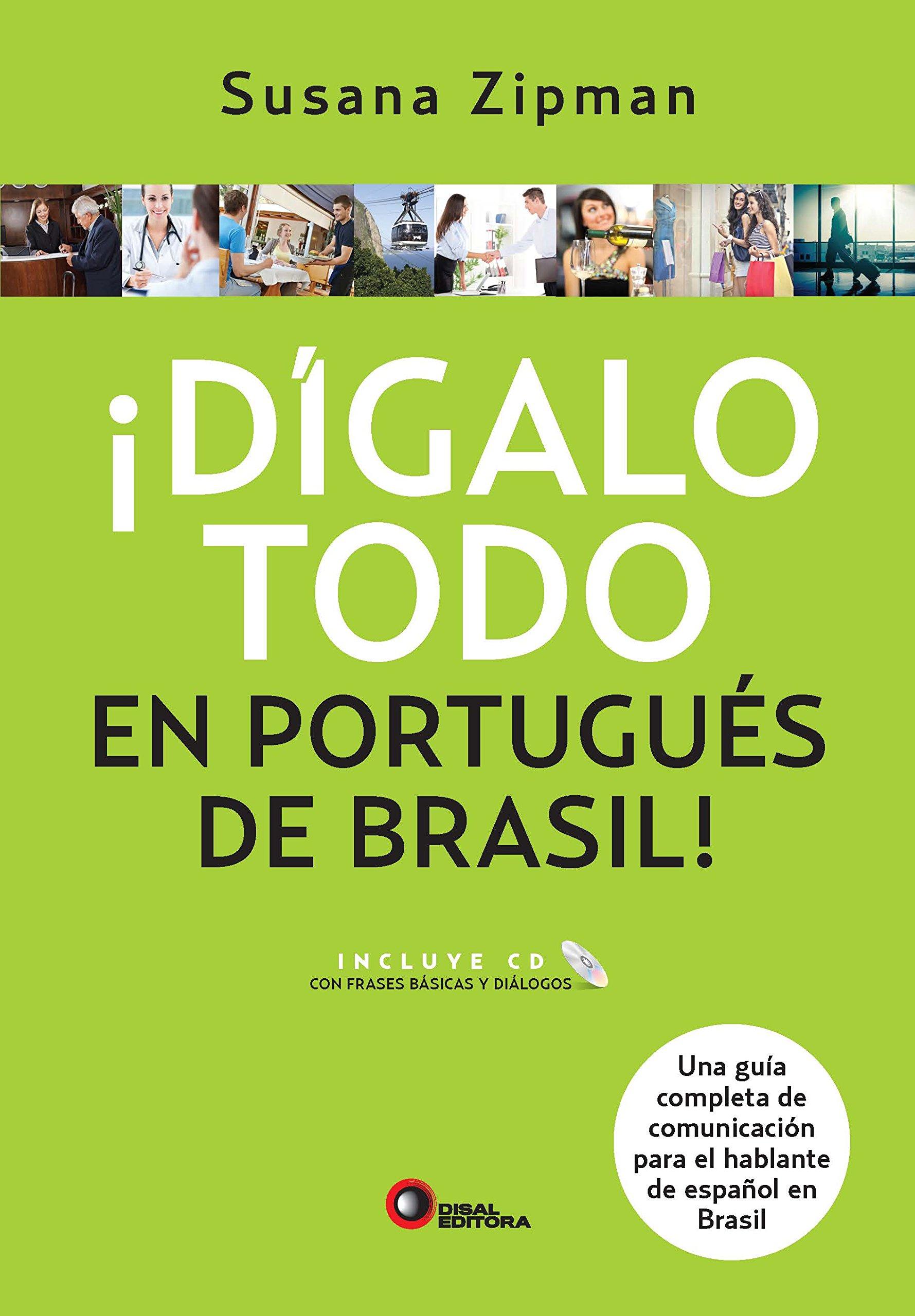 Dígalo Todo en Portugués de Brasil - Volume 1: Susana Zipman: 9788578441753: Amazon.com: Books