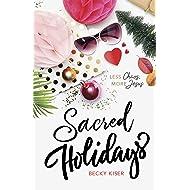 Sacred Holidays: Less Chaos, More Jesus