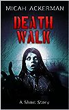 Death Walk: A Short Story