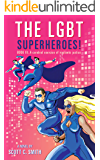 THE LGBT SUPERHEROES!: BOOK III: A cerebral exercise of vigilante justice