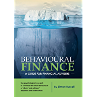 Behavioural Finance: A guide for financial advisers