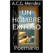 Un Hombre Exitoso: Poemario (Spanish Edition) Jul 22, 2018