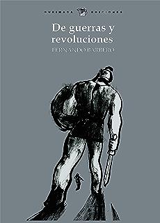 De guerras y revoluciones: Historias de derrotados que vencieron (Nuestra Memoria nº 10)