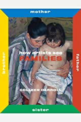 How Artists See Families: Mother Father Sister Brother (How Artists See new series) Hardcover