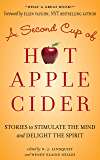 A Second Cup of Hot Apple Cider: Stories to Stimulate the Mind and Delight the Spirit (Powerful Stories of Faith, Hope, and Love Book 3)