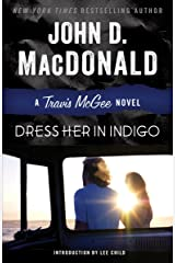 Dress Her in Indigo: A Travis McGee Novel Kindle Edition