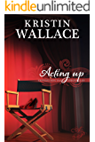 Acting Up (Covington Falls Chronicles Book 2)