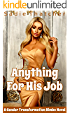 Anything for His Job: A Gender Transformation Bimbo Novel