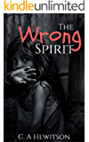 The Wrong Spirit: An angry daughter, Amelia, insists she is born to the wrong mother. (Twisted Tale  - Short Story Book 1) (English Edition)