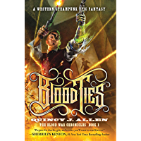 Blood Ties: A Gunslinger Demon Hunting Portal Fantasy (Book 1 of the Blood War Chronicles) (English Edition)