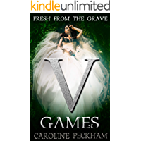 V Games: Fresh From The Grave (The Vampire Games Book 2)