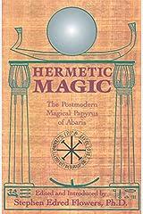 Hermetic Magic: The Postmodern Magical Papyrus of Abaris Kindle Edition