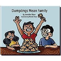 Dumplings Mean Family