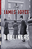 Dubliners (Illustrated): With Photographs of Period Dublin by J.J. Clarke (Top Five Classics Book 30)