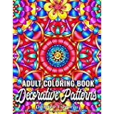 Decorative Patterns: Adult Coloring Book Featuring Stress Relieving Patterns Designs Perfect for Adults Relaxation and Colori