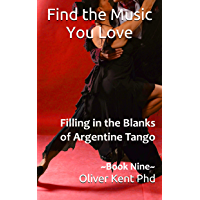 Find the Music You Love: Filling in the Blanks of Argentine Tango book cover