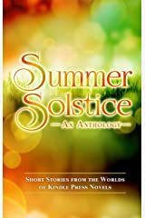 Summer Solstice: Short Stories from the Worlds of KP Novels (Kindle Press Anthologies Book 3) Kindle Edition